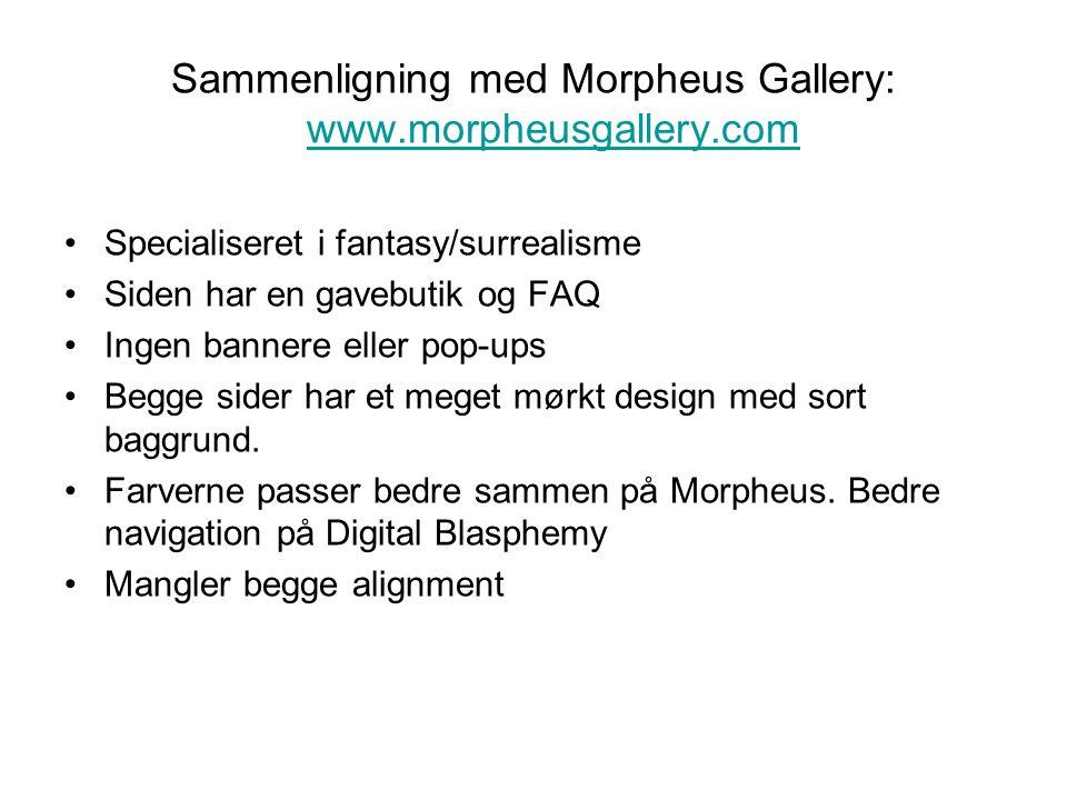 Sammenligning med Morpheus Gallery: www.morpheusgallery.com