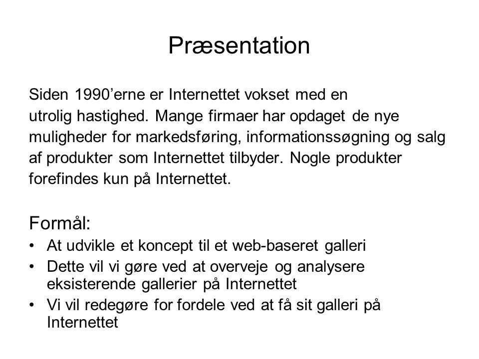Præsentation Formål: Siden 1990'erne er Internettet vokset med en