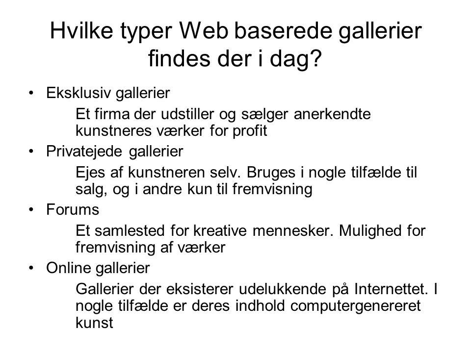 Hvilke typer Web baserede gallerier findes der i dag