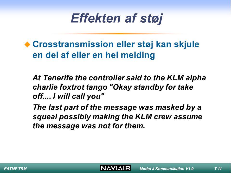 Effekten af støj Crosstransmission eller støj kan skjule en del af eller en hel melding.