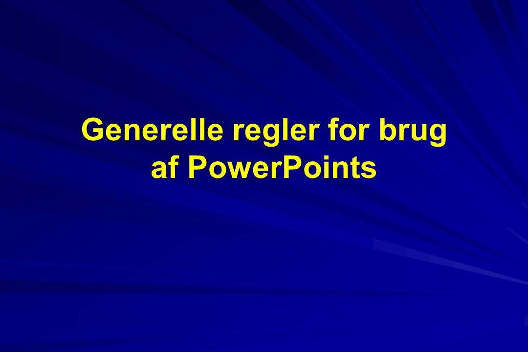 Generelle regler for brug af PowerPoints