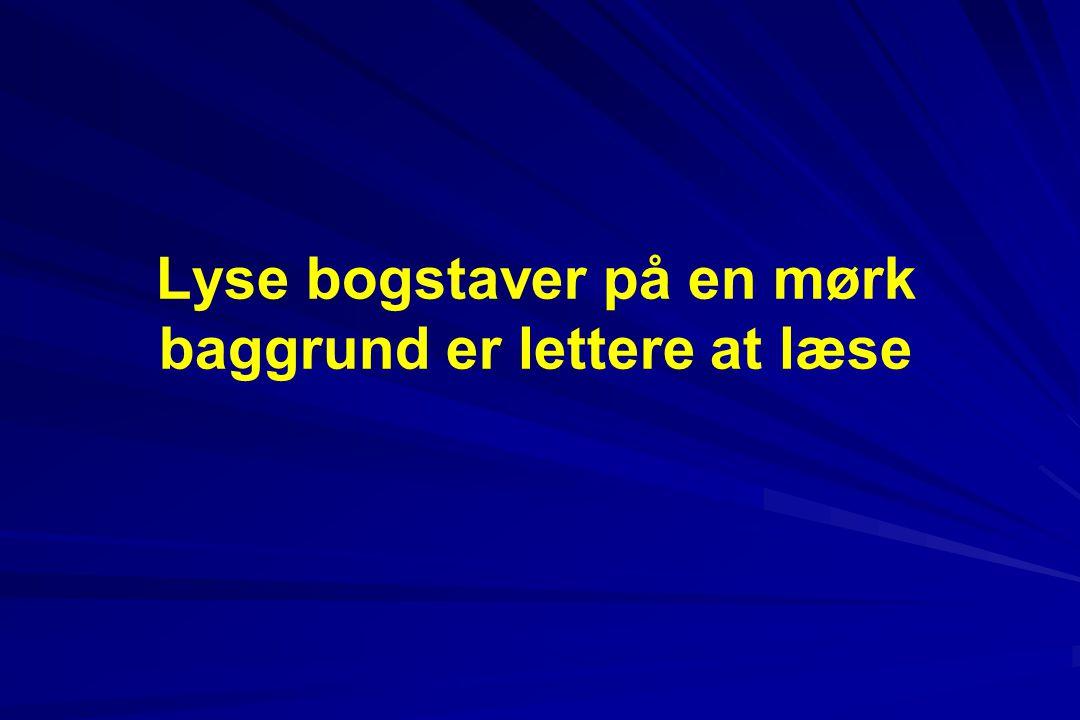 Lyse bogstaver på en mørk baggrund er lettere at læse