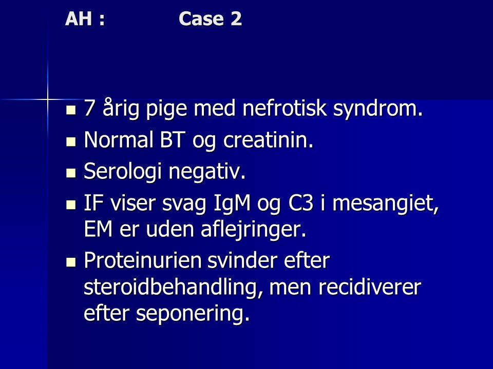 7 årig pige med nefrotisk syndrom. Normal BT og creatinin.