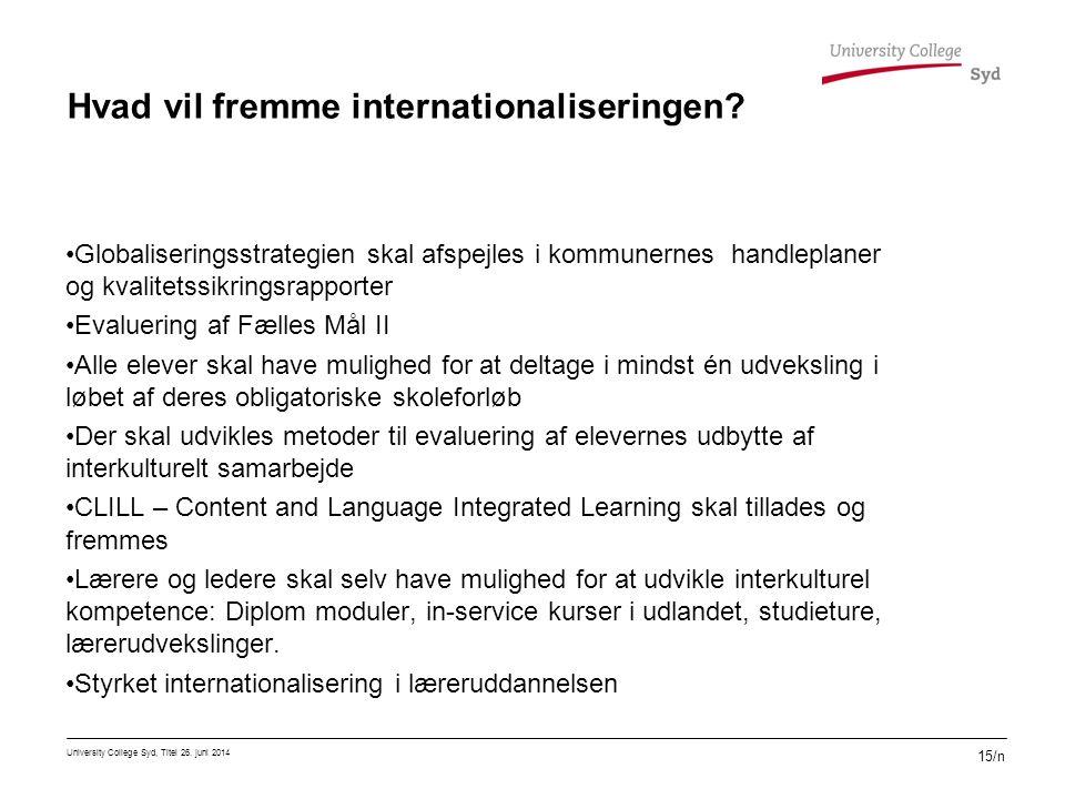 Hvad vil fremme internationaliseringen