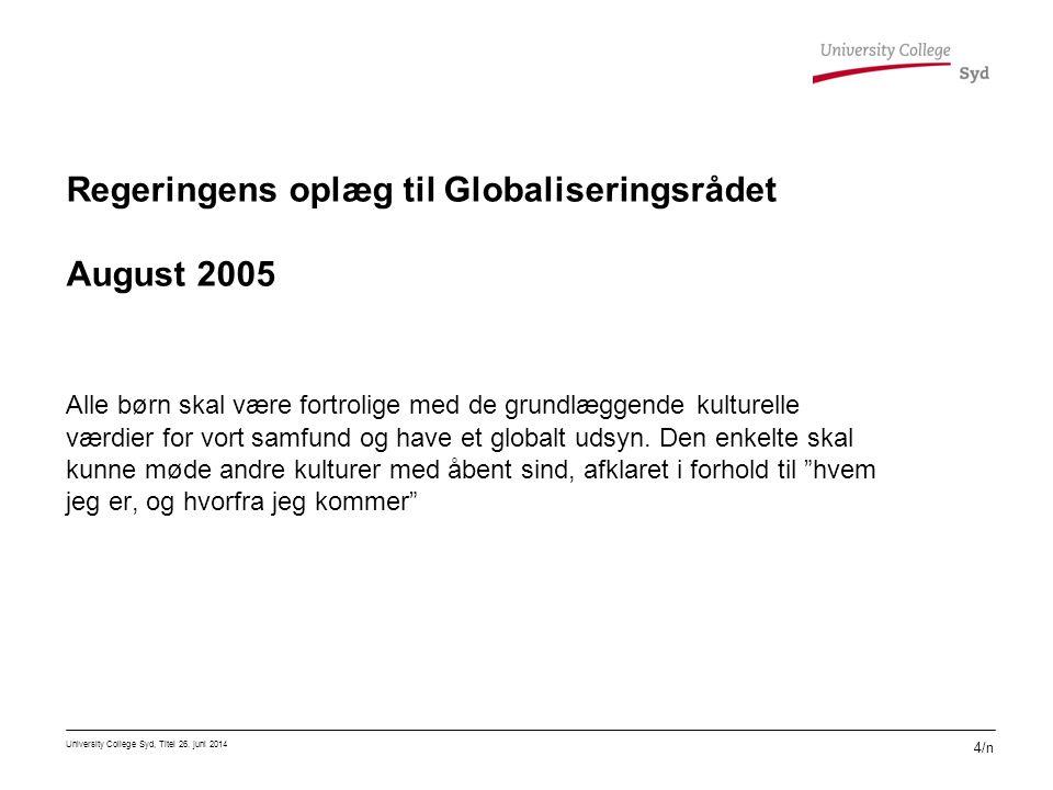 Regeringens oplæg til Globaliseringsrådet August 2005
