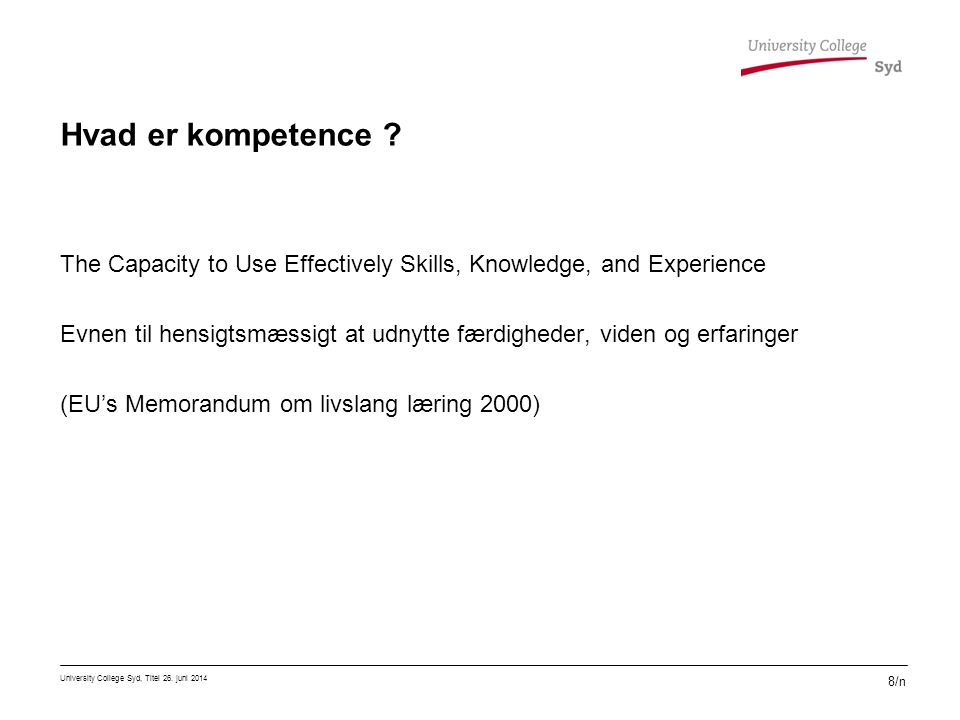 Hvad er kompetence The Capacity to Use Effectively Skills, Knowledge, and Experience.