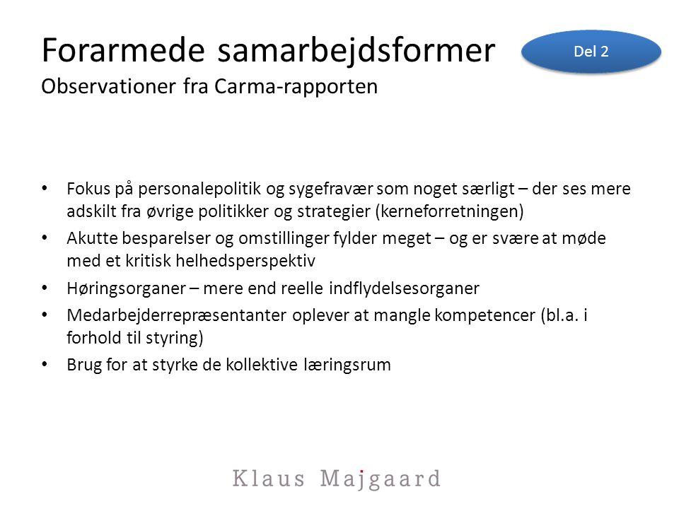 Forarmede samarbejdsformer Observationer fra Carma-rapporten