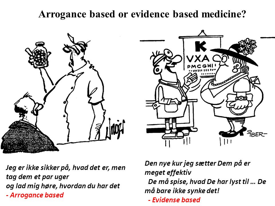 Arrogance based or evidence based medicine