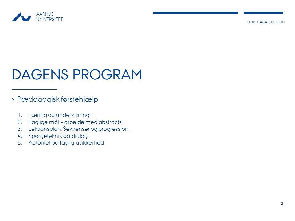 Dagens program Pædagogisk førstehjælp Læring og undervisning