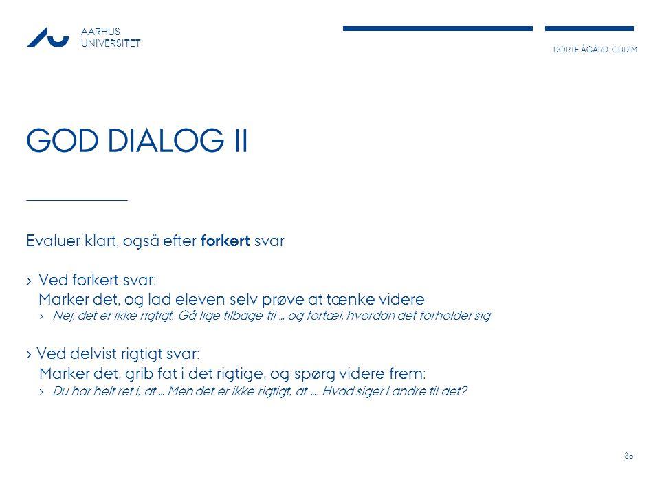 God dialog II Evaluer klart, også efter forkert svar Ved forkert svar: