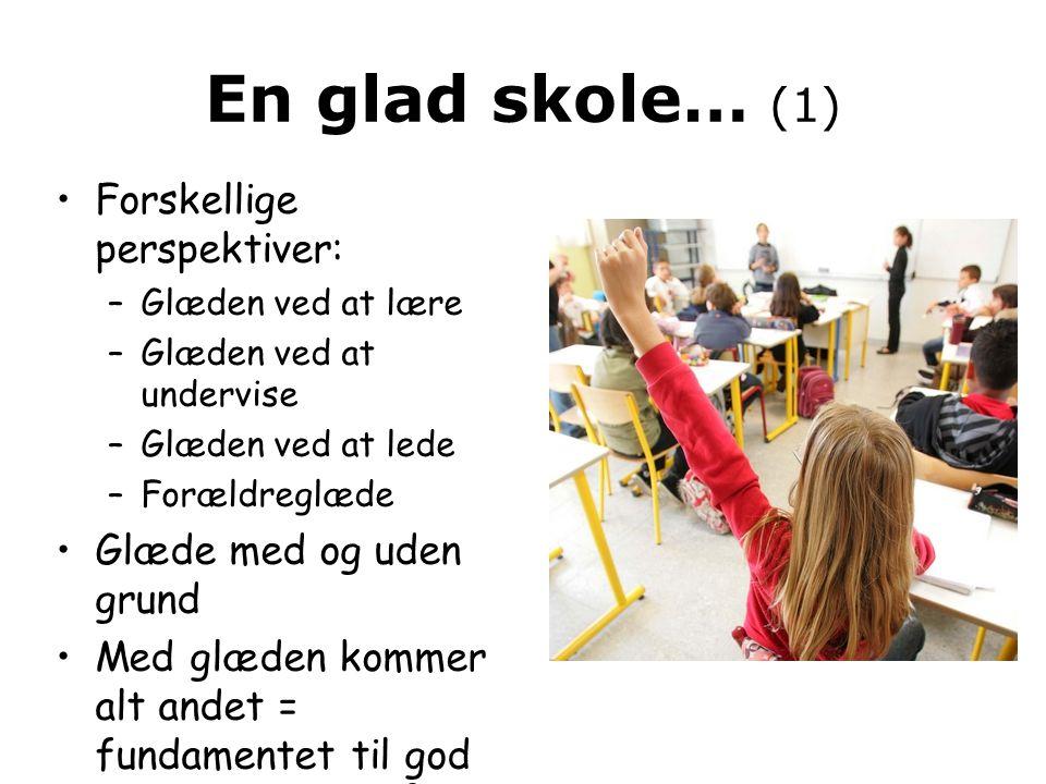 En glad skole… (1) Forskellige perspektiver: Glæde med og uden grund