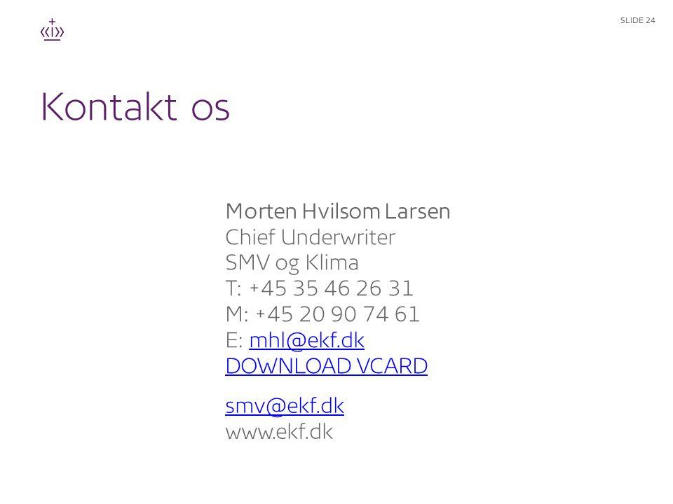 Kontakt os Morten Hvilsom Larsen Chief Underwriter SMV og Klima T: +45 35 46 26 31 M: +45 20 90 74 61 E: mhl@ekf.dk DOWNLOAD VCARD