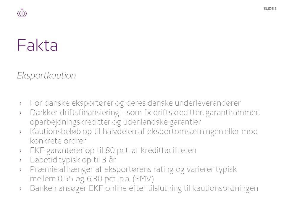 Fakta Eksportkaution. For danske eksportører og deres danske underleverandører.