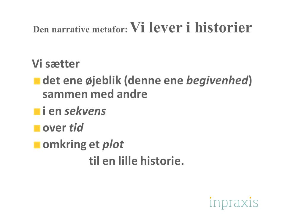 Den narrative metafor: Vi lever i historier