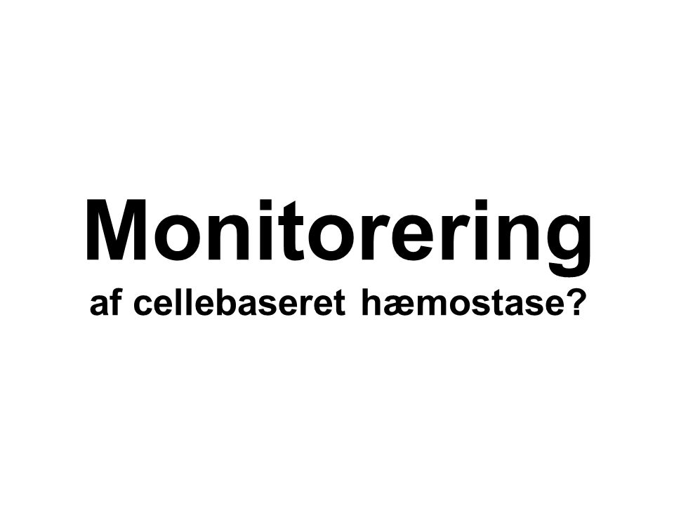 Monitorering af cellebaseret hæmostase