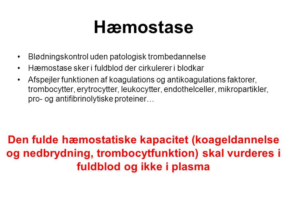 Hæmostase Blødningskontrol uden patologisk trombedannelse. Hæmostase sker i fuldblod der cirkulerer i blodkar.