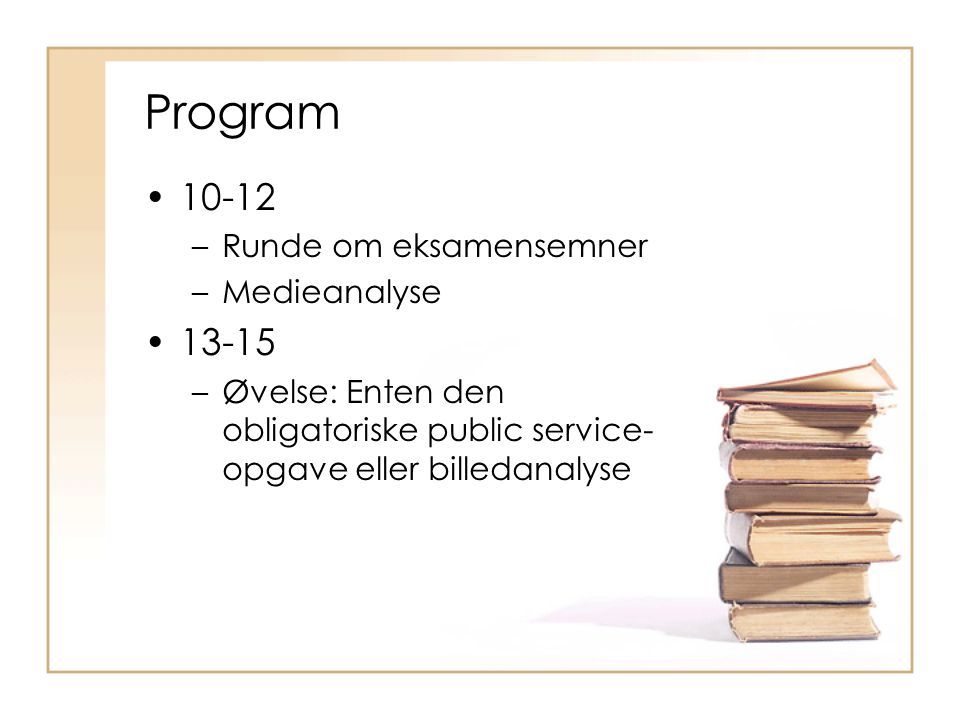 Program 10-12 13-15 Runde om eksamensemner Medieanalyse