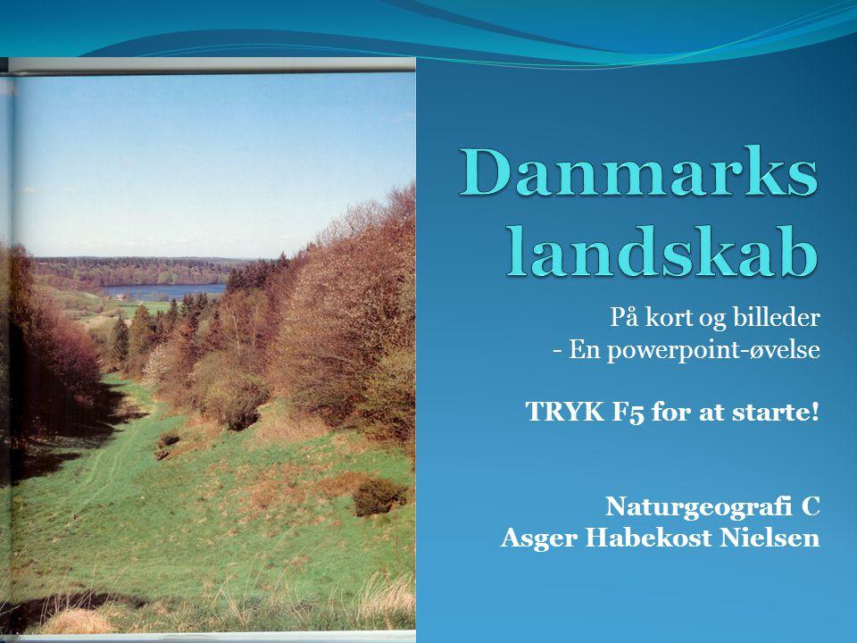 Danmarks landskab På kort og billeder - En powerpoint-øvelse