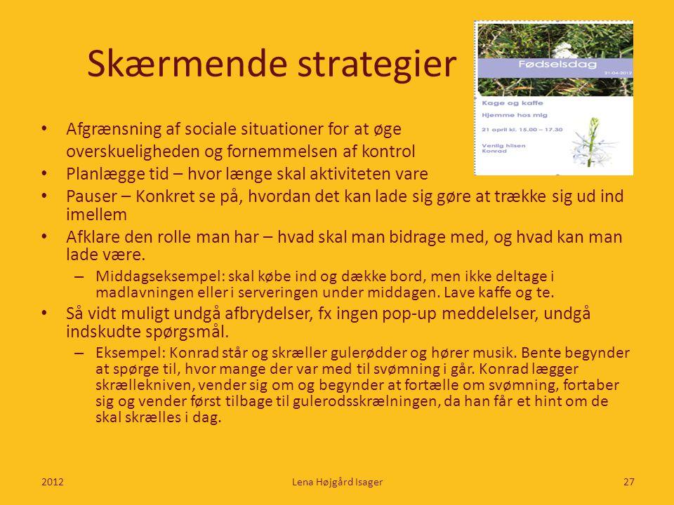 Skærmende strategier Afgrænsning af sociale situationer for at øge