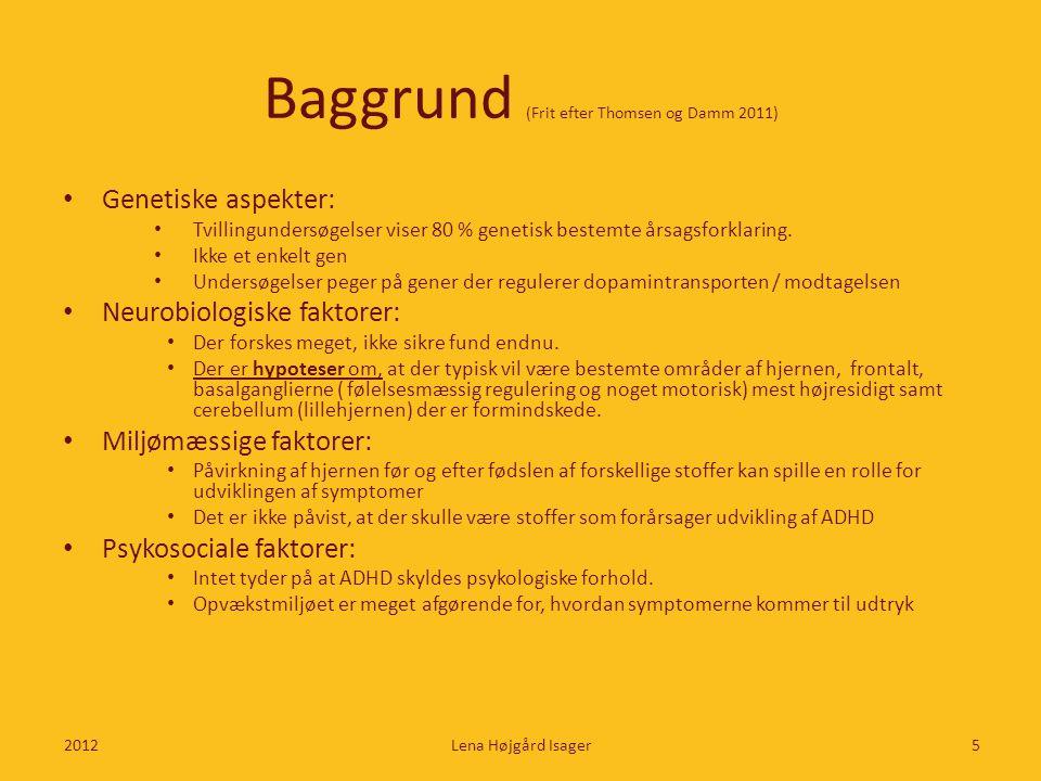 Baggrund (Frit efter Thomsen og Damm 2011)