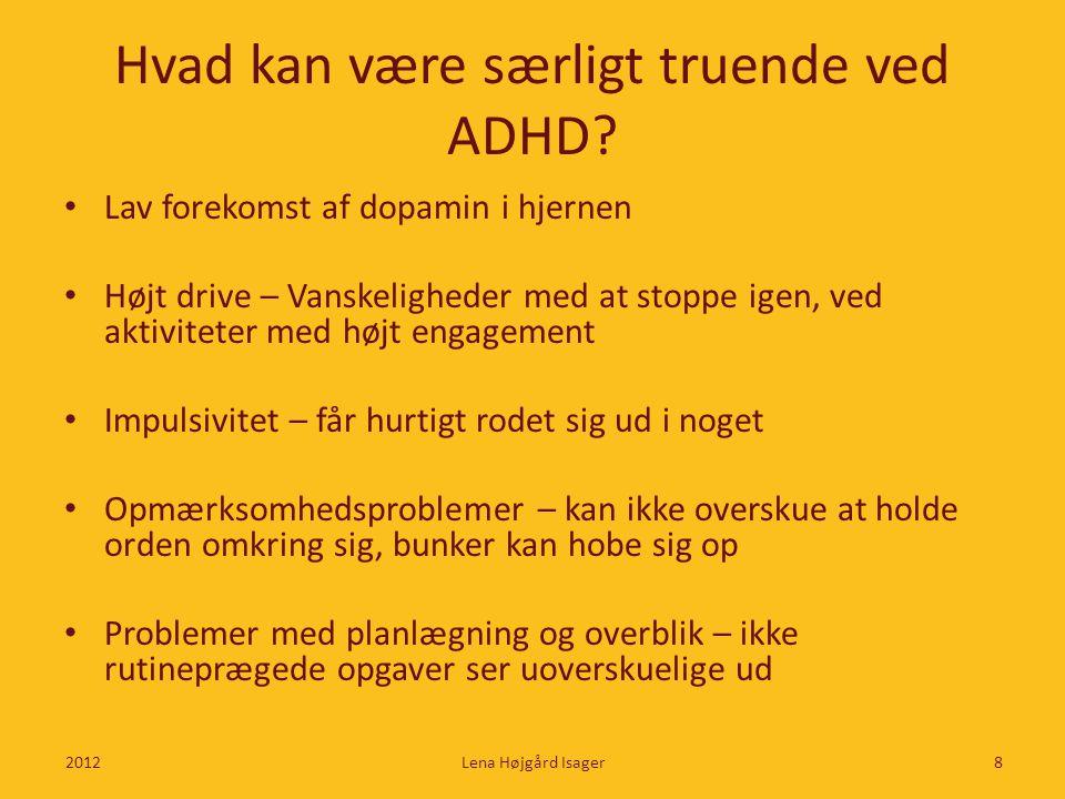 Hvad kan være særligt truende ved ADHD