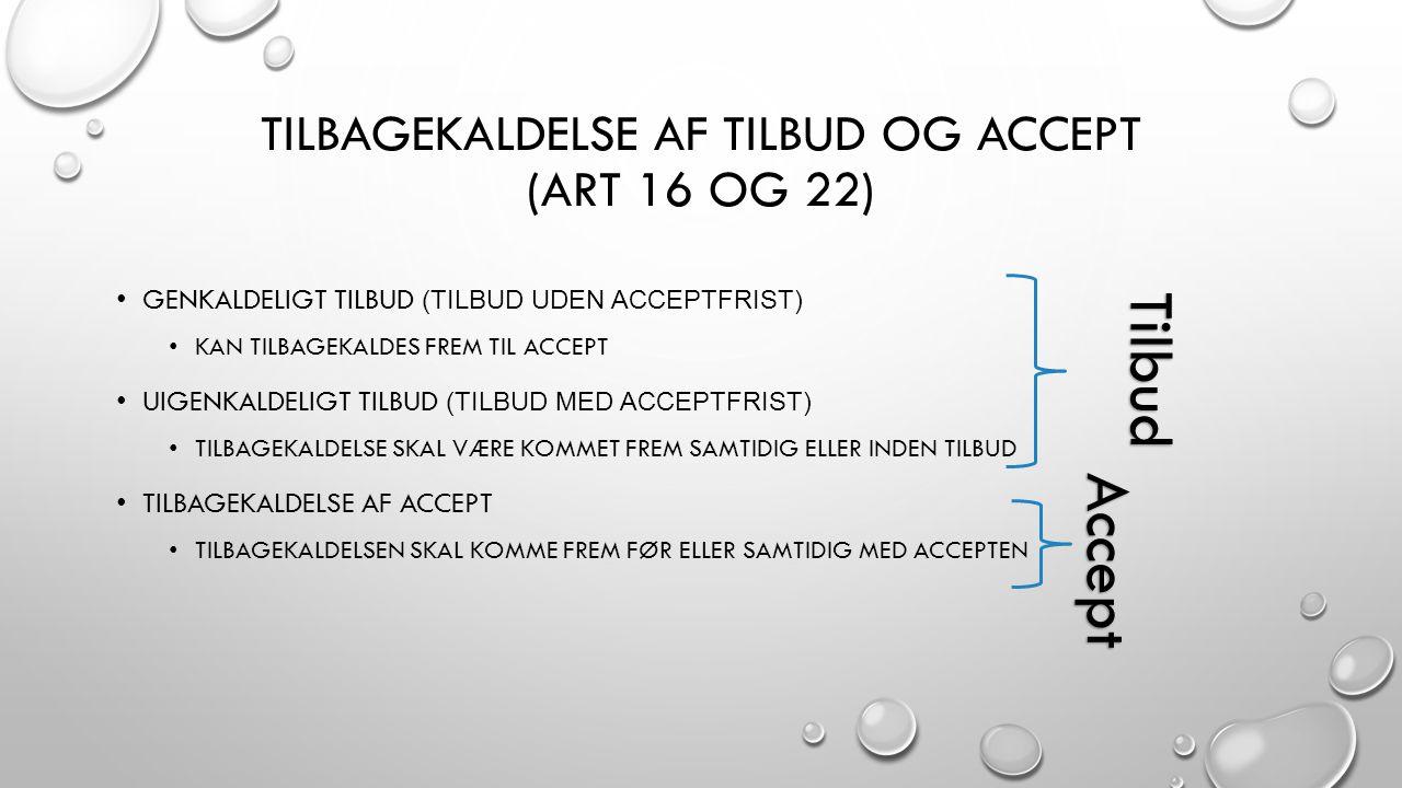 Tilbagekaldelse af tilbud og accept (art 16 og 22)