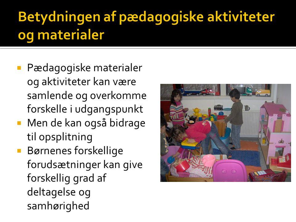 Betydningen af pædagogiske aktiviteter og materialer