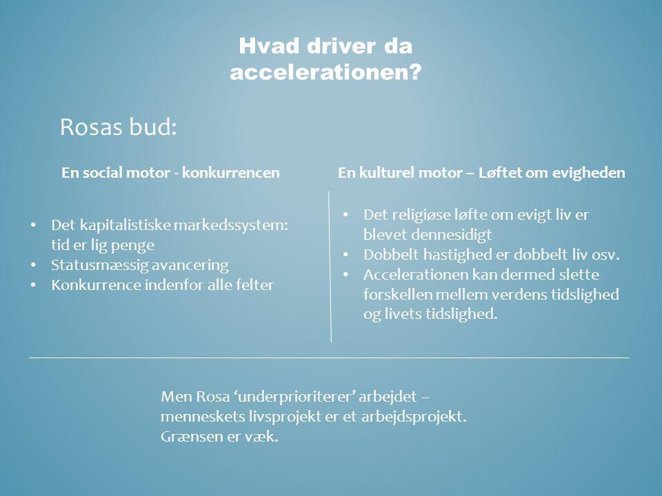 Hvad driver da accelerationen