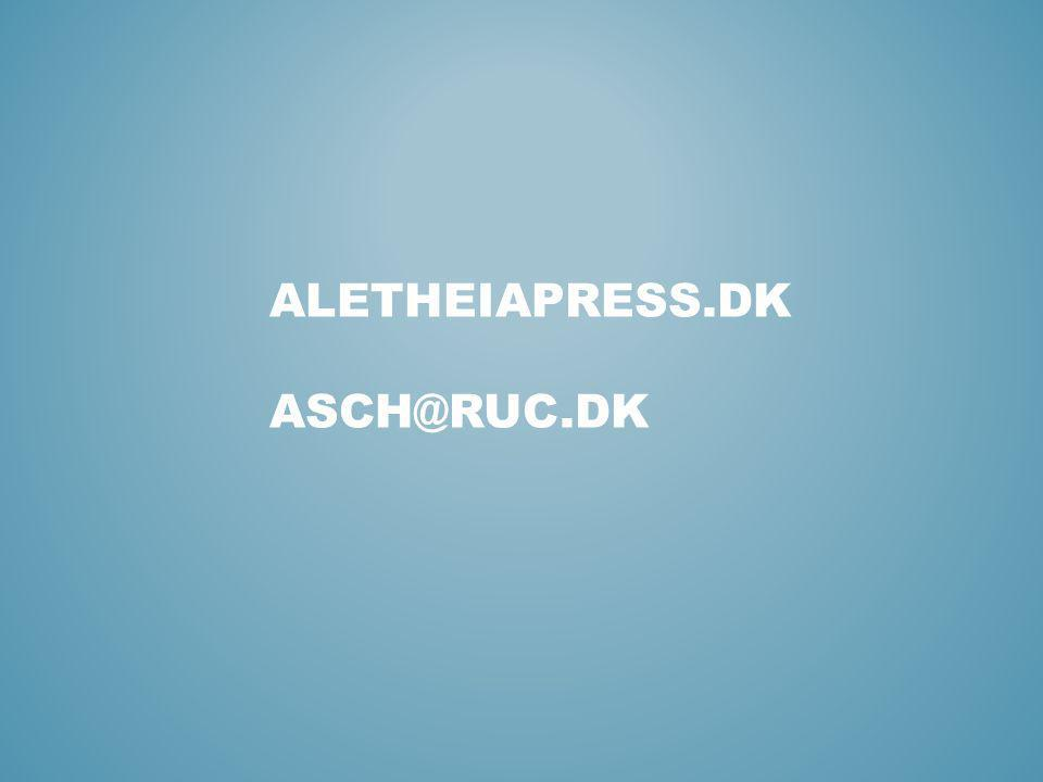 Aletheiapress.dk Asch@ruc.dk