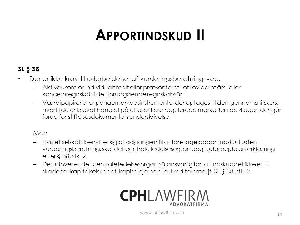 Apportindskud II SL § 38. Der er ikke krav til udarbejdelse af vurderingsberetning ved:
