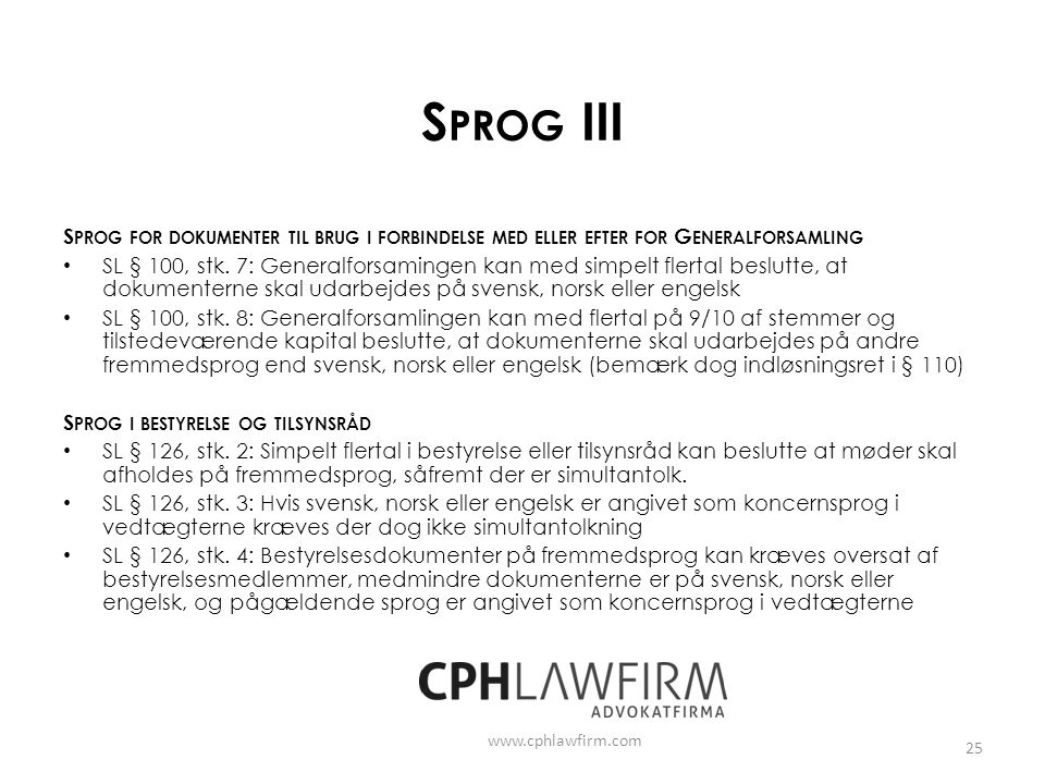 Sprog III Sprog for dokumenter til brug i forbindelse med eller efter for Generalforsamling.