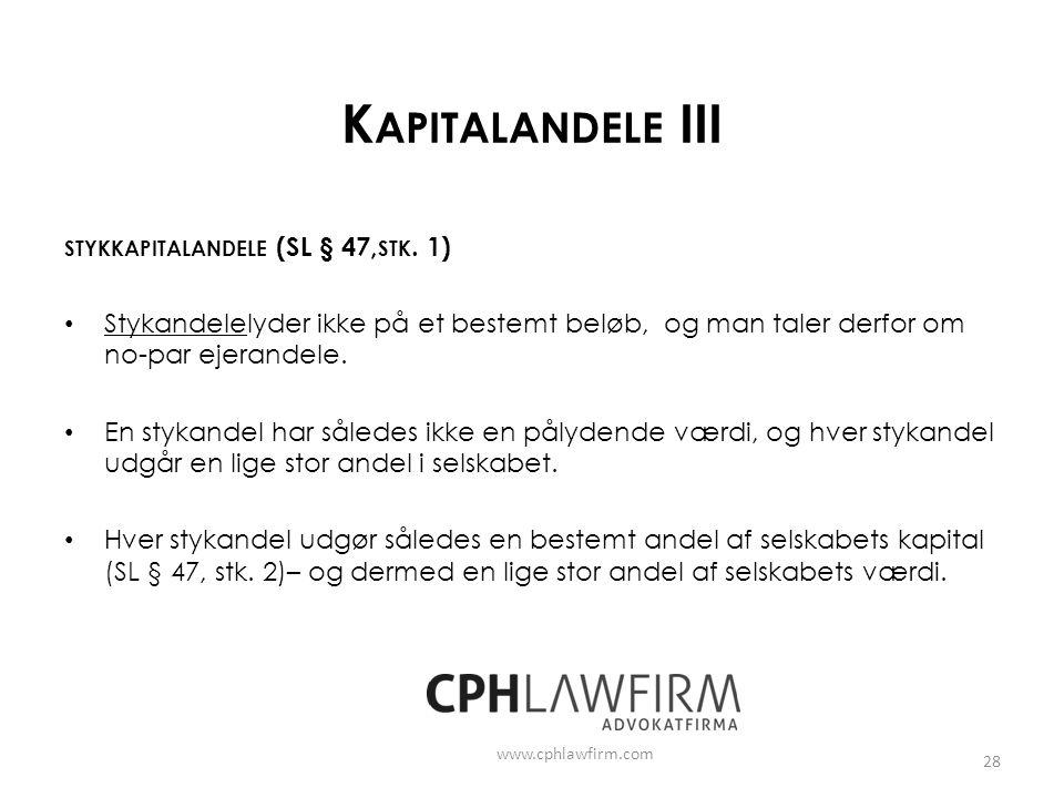 Kapitalandele III stykkapitalandele (SL § 47,stk. 1)