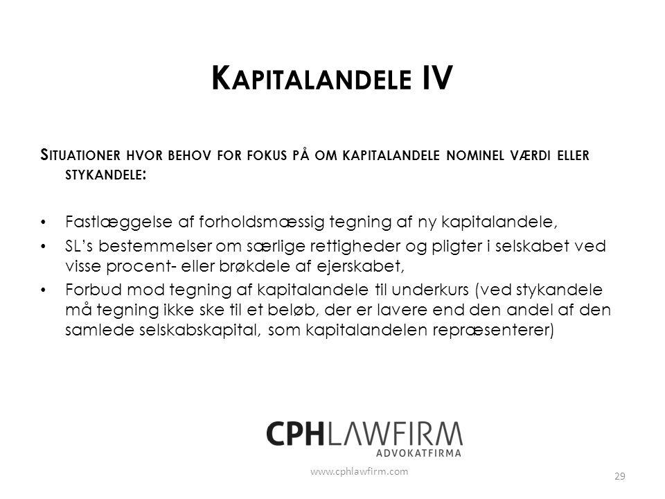 Kapitalandele IV Situationer hvor behov for fokus på om kapitalandele nominel værdi eller stykandele: