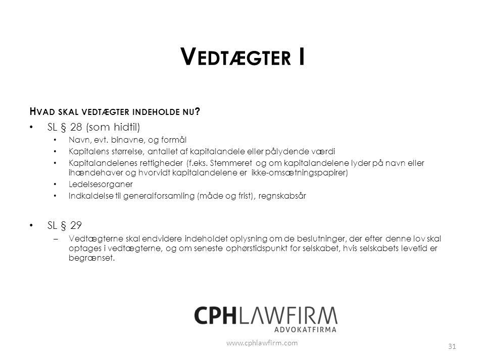 Vedtægter I Hvad skal vedtægter indeholde nu SL § 28 (som hidtil)
