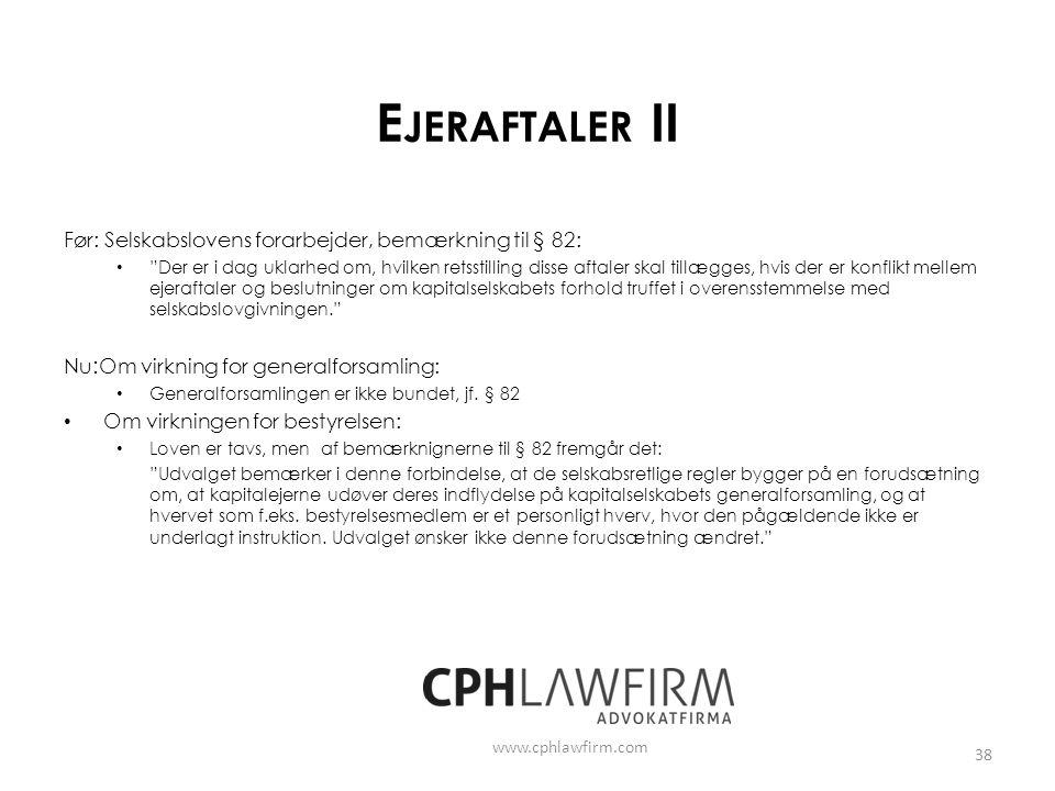 Ejeraftaler II Før: Selskabslovens forarbejder, bemærkning til § 82: