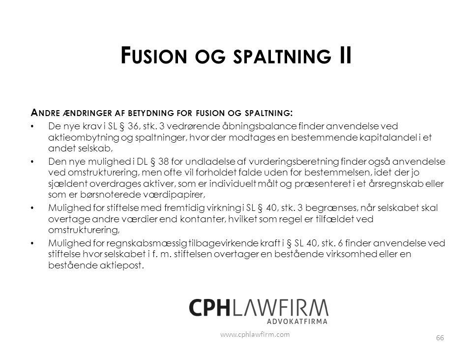 Fusion og spaltning II Andre ændringer af betydning for fusion og spaltning: