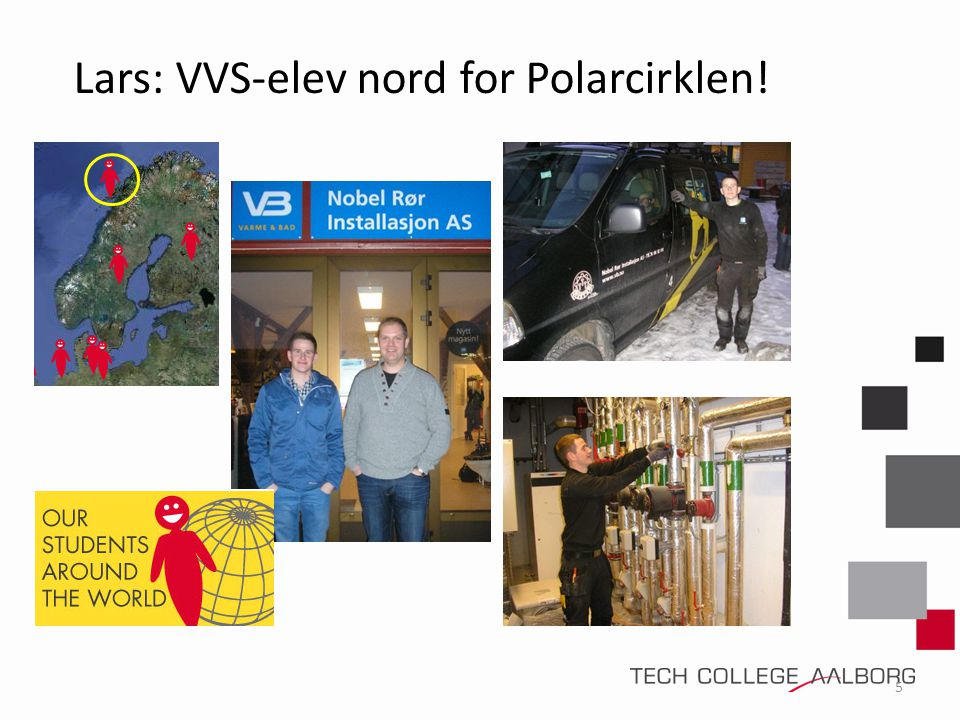 Lars: VVS-elev nord for Polarcirklen!