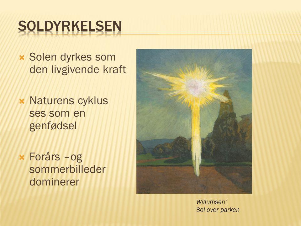 Soldyrkelsen Solen dyrkes som den livgivende kraft