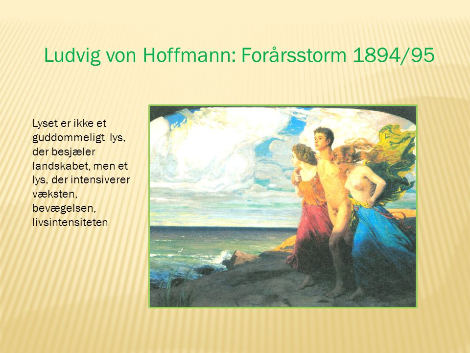 Ludvig von Hoffmann: Forårsstorm 1894/95