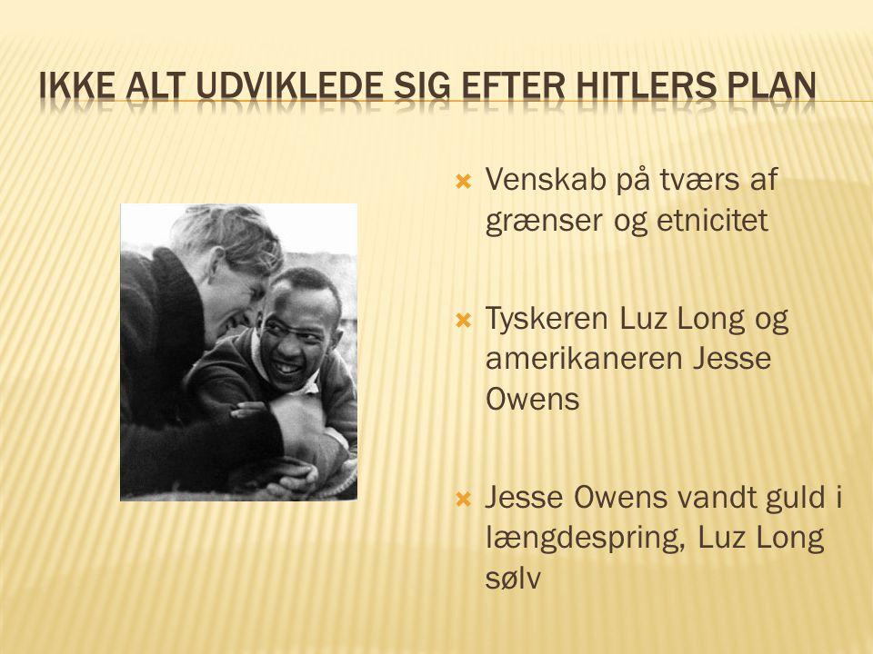 Ikke alt udviklede sig efter Hitlers plan
