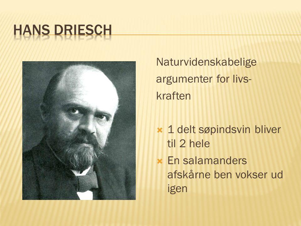 Hans Driesch Naturvidenskabelige argumenter for livs- kraften