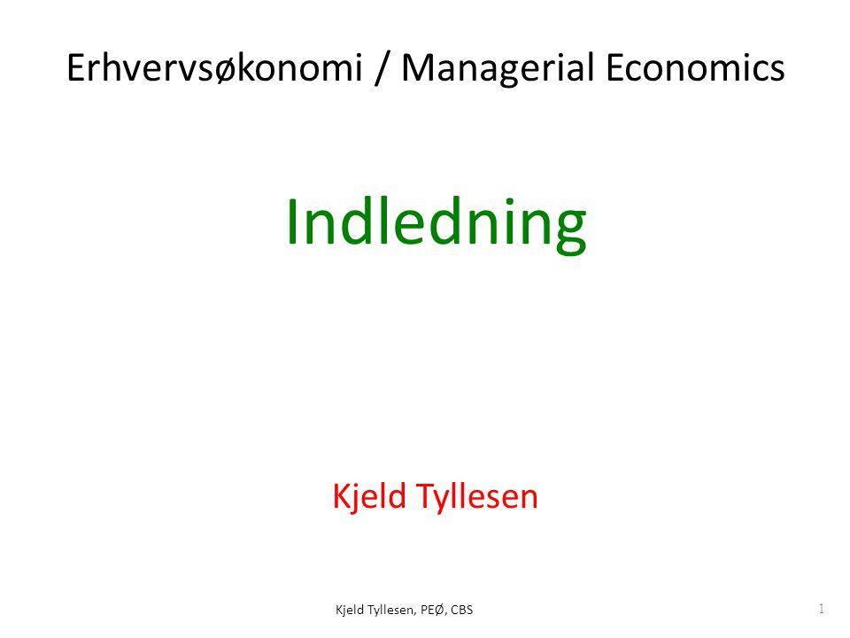 Indledning Erhvervsøkonomi / Managerial Economics Kjeld Tyllesen