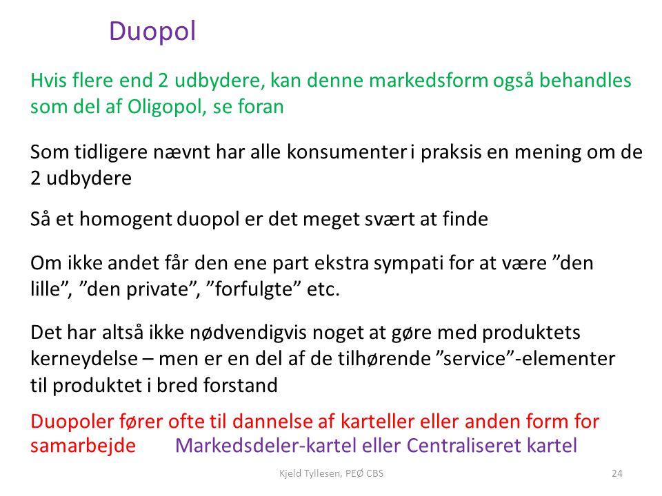 Duopol Hvis flere end 2 udbydere, kan denne markedsform også behandles som del af Oligopol, se foran.