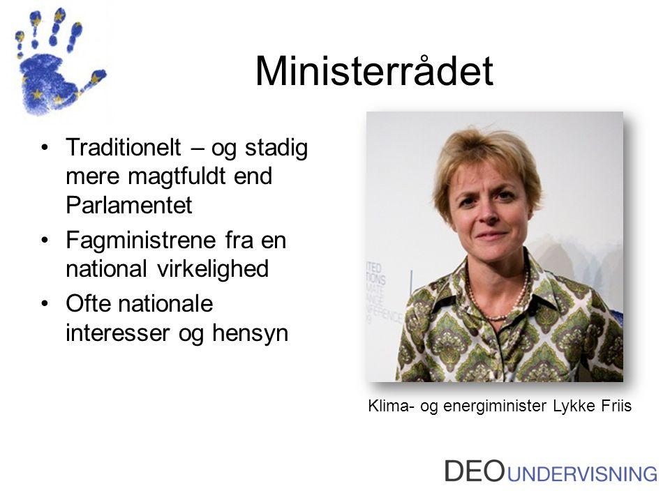 Ministerrådet Traditionelt – og stadig mere magtfuldt end Parlamentet