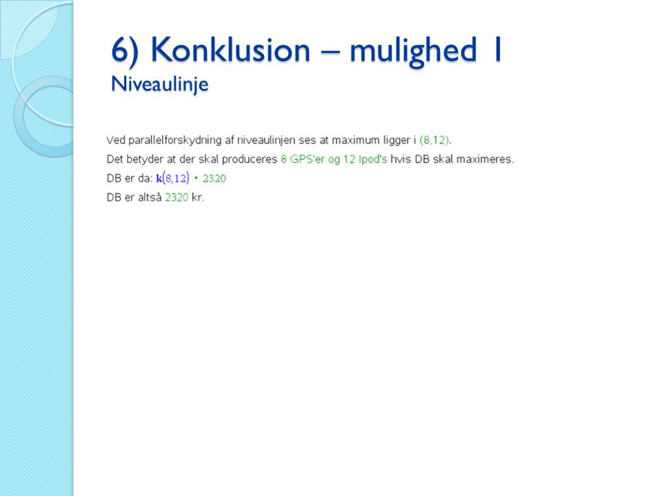 6) Konklusion – mulighed 1 Niveaulinje