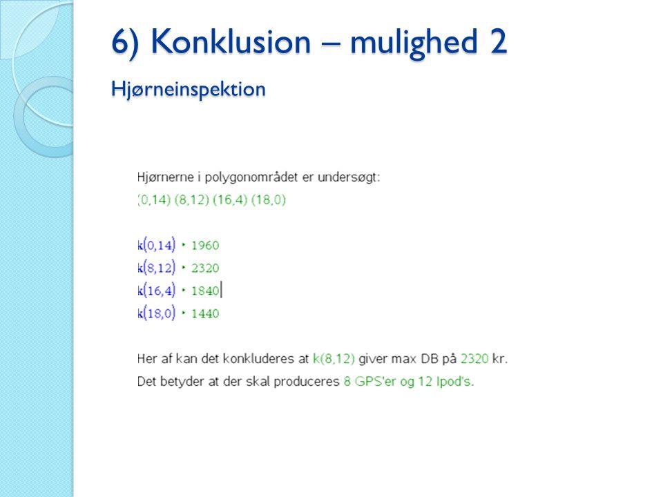 6) Konklusion – mulighed 2 Hjørneinspektion
