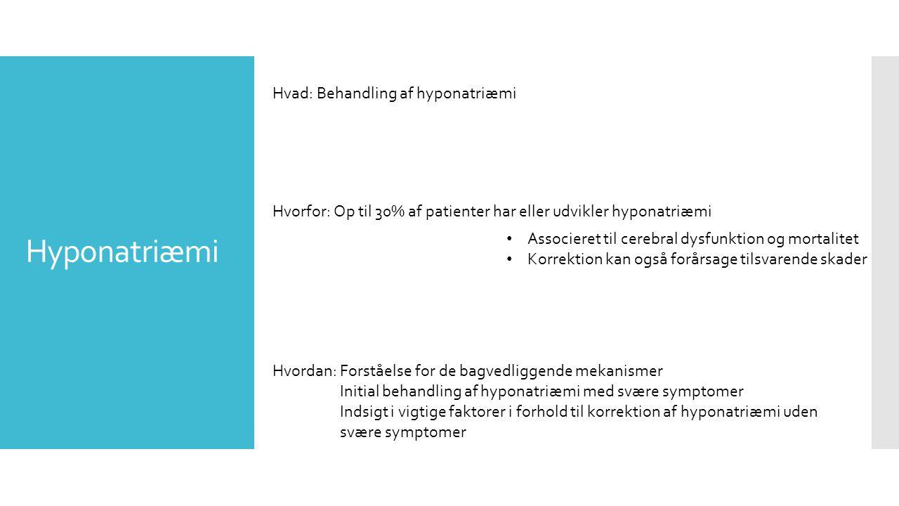 Hyponatriæmi Hvad: Behandling af hyponatriæmi