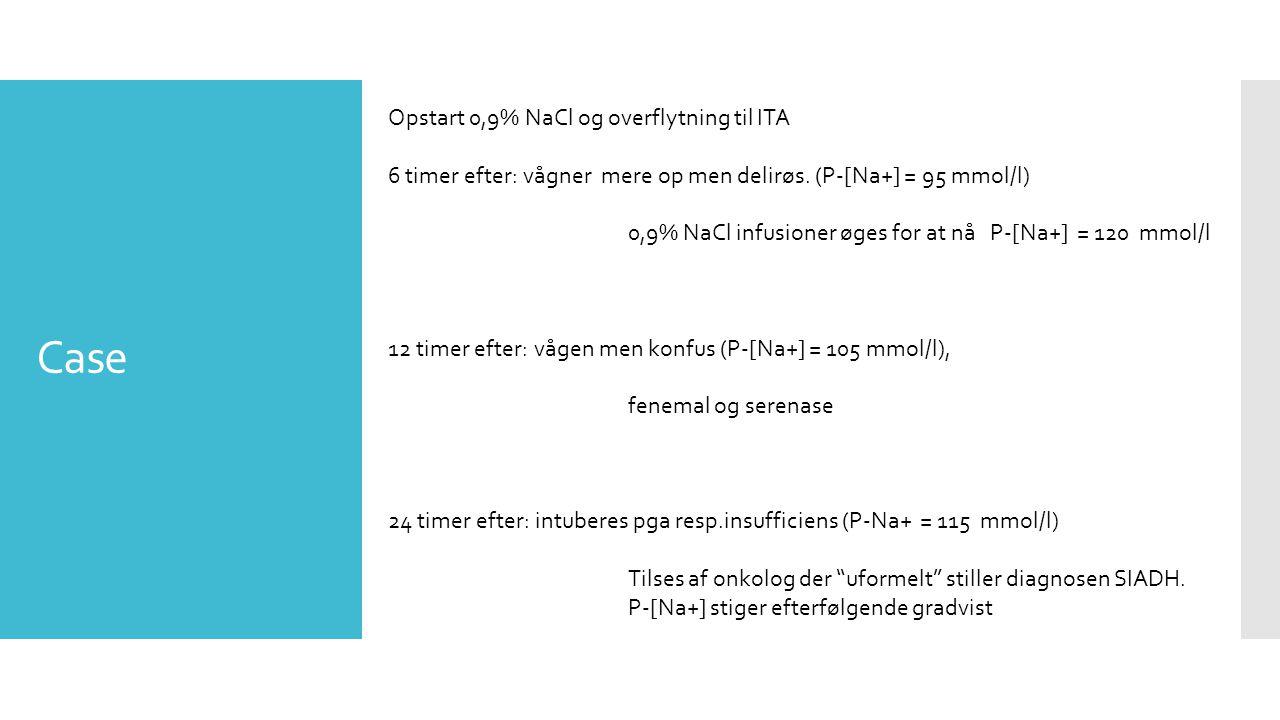 Case Opstart 0,9% NaCl og overflytning til ITA