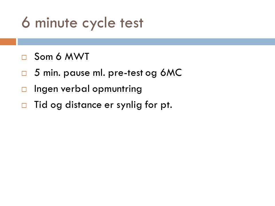 6 minute cycle test Som 6 MWT 5 min. pause ml. pre-test og 6MC
