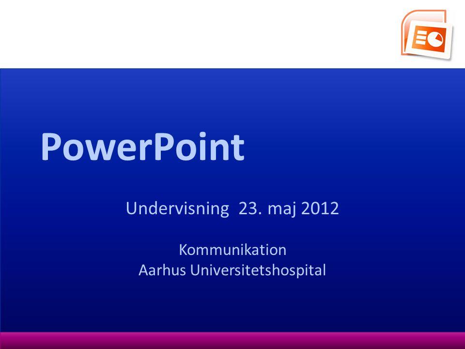 Undervisning 23. maj 2012 Kommunikation Aarhus Universitetshospital